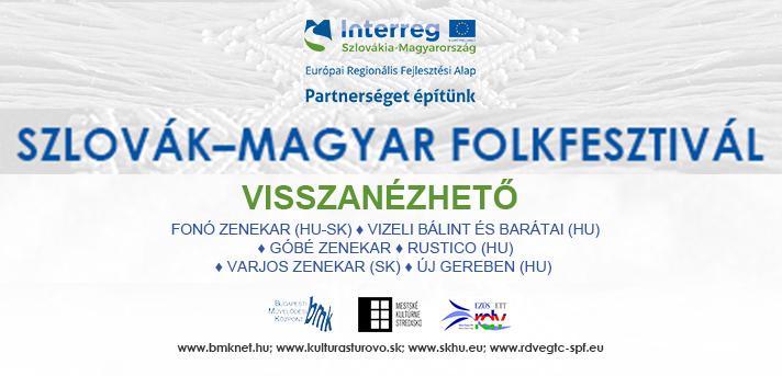 Szlovák–magyar Folkfesztivál – VISSZANÉZHETŐ koncertekkel